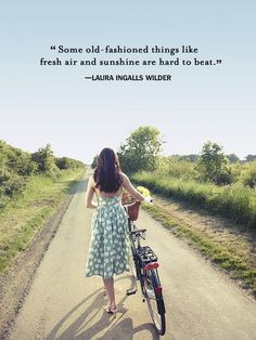 """""""Some old-fashioned things like fresh air and sunshine are hard to beat."""""""