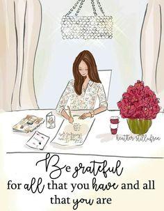 """""""Se agradecido por todo lo que tienes y por todo lo que eres""""."""