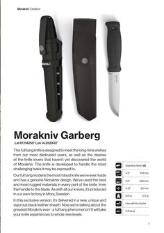 Morakniv Garberg is a powerful full tang knife designed to perform the toughest tasks it encounters. Manufactured at our factory in Mora, Sweden, it's the most robust knife we've ever made. The 3.2mm thick blade is made from high grade Swedish stainless steel, treated to make it even stronger and more durable. The blade has a Scandi-grind profile that makes it easy to keep sharp and a ground spine compatible with a fire starter. Whatever adventure you're on you won't want to be without it…