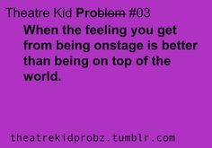 "[ theatre kid problems ] no it's when they ""awe"" or laugh at your line when you feel like a gazillion bucks."