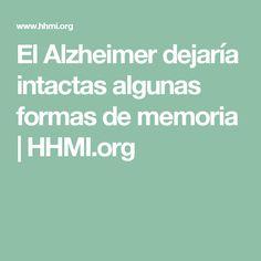 El Alzheimer dejaría intactas algunas formas de memoria   HHMI.org