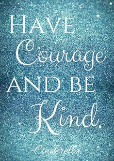 have courage and be kind | Have Courage and Be Kind Cinderella Free Printable - A Sparkle of ...
