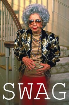 I can only hope to be this swag-alicious at her age.