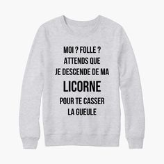 Sweat Pull Moi ? folle ? Attends que je descende de ma licorne !