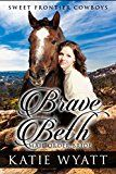 Free Kindle Book -   Brave Beth: Mail Order Bride: Clean Historical Western Romance (Sweet Frontier Cowboys Series Book 19)