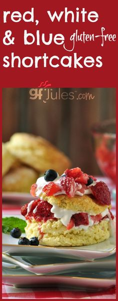 red white and blue gluten free shortcakes - quick, easy & everyone loves them!  gfJules.com