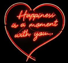 'Happiness is a moment with you' Neon by Neon and More in Austin, TX