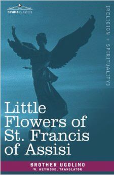 Little Flowers of St. Francis by Brother Ugolino