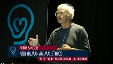 Peter Singer - Non-Human Animal Ethics - EA Global Melbourne 2015 Mental Retardation, University Of Melbourne, Human Values, Influential People, Science And Technology, Ea, Equality, Christianity, Einstein