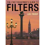 The Photographer's Guide to Filters (Paperback)By Lee Frost