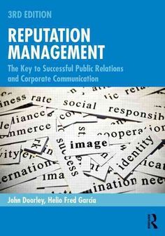 Reputation Management: The Key to Successful Public Relations and Corporate Communication