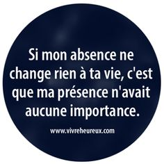 "in any language, it's the same truth.""If my absence doesn't make a difference in your life, then my presence had no importance. The Words, Cool Words, Words Quotes, Me Quotes, Sayings, French Quotes, Beautiful Words, Decir No, Quotations"