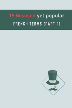 Number 6 can be confusing haha https://www.talkinfrench.com/misused-french-terms-english-part-1/ Don't hesitate to share