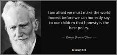 """Discover George Bernard Shaw famous and rare quotes. Share funny and inspirational quotes by George Bernard Shaw and quotations about children. """"A government that robs Peter to pay Paul. George Bernard Shaw, Palermo, Famous Quotes, Picture Quotes, In This World, Inventions, Wisdom, History, Writers"""