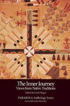 Inner Journey: Views from Native Traditions (PARABOLA Anthology Series) by Vine Deloria Jr., http://www.amazon.com/dp/159675026X/ref=cm_sw_r_pi_dp_kDl3sb12PNPV9WHA