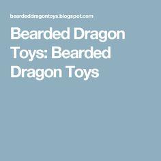 Bearded Dragon Toys: Bearded Dragon Toys