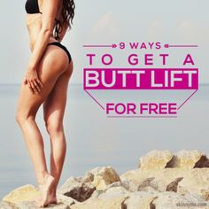 9 Ways to Get a Butt Lift for Free #buttworkouts