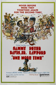 One More Time is a comedy film, directed by Jerry Lewis and starring Sammy Davis, Jr. and Peter Lawford. It was filmed in 1969 and released in May, 1970 by United Artists. It is a sequel to the 1968 film Salt and Pepper.This is the only film which Jerry Lewis directed but did not star in (though he does have a role as the offscreen voice of the bandleader).