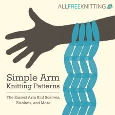 Simple Arm Knitting Patterns: The Easiest Arm Knit Scarves, Blankets, and More | AllFreeKnitting.com