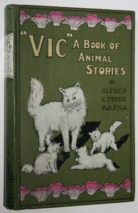 """Vic"" A Book of Animal Stories by Alfred C. Fryer, 1900"
