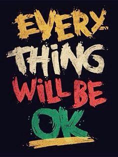 Everything will be okey