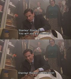 Stanley! The president is black! | The Office