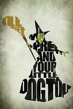 I'll get you my pretty / Wicked Witch Of The West by A. TW