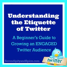Twitter Ettiquette...the do's and don't for creating engagement