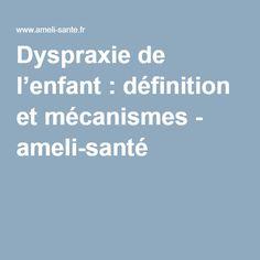 Dyspraxie de l'enfant : définition et mécanismes - ameli-santé