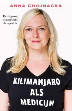 Kilimanjaro als medicijn | Anna Chojnacka: Een openhartig en inspirerend verslag van een jonge vrouw die geconfronteerd wordt met haar…