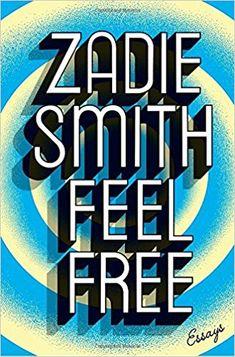 Feel Free: Essays: Zadie Smith: 9781594206252: AmazonSmile: Books