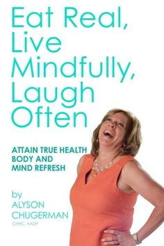 Eat Real, Live Mindfully, Laugh Often: Attain True Health Body and Mind Refresh - http://www.darrenblogs.com/2017/02/eat-real-live-mindfully-laugh-often-attain-true-health-body-and-mind-refresh/