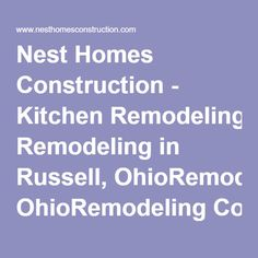 Nest Homes Construction - Kitchen Remodeling in Russell, OhioRemodeling Contractor in Russell Oh, 44072, Remodeler in Geauga County Ohio, Bathroom Renovation, Home Improvement Contractor in Geauga County, Builder, General Contractor, Basement Remodel, Room Addition, Decks and Patios, Home Builder,