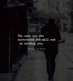 The same one who mistreated you will end up needing you. via (http://ift.tt/2C7mkPm)