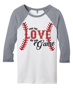 Look at this Gray 'Love of the Game' Raglan Tee on #zulily today!