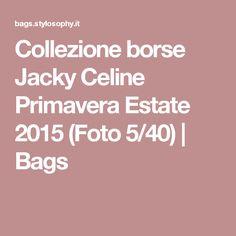 Collezione borse Jacky Celine Primavera Estate 2015 (Foto 5/40) | Bags