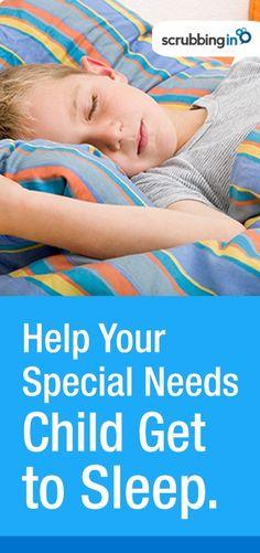 Tips for special needs children - making bedtime easier. | http://Scrubbing.in