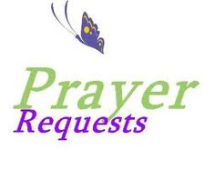 A few prayers requests: Please Pray for : *J* a young girl traveling alone on a bus to visit a friend in college. Pray she stays safe!! *J's mom as she worries about her child.. N* & *A* both searching for employment but struggling because of their age. *A* & *D* facing each day in pain due to illnesses.. * Thank you. God Bless!