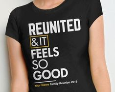 68514aebb Family Reunion Shirts, funny family shirts reunion gift, custom family tee, personalized  tshirts for families, reunited and it feels so good