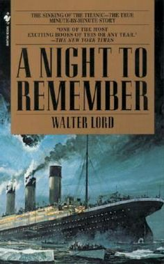 """an account of a disaster in walter lords a night to remember As a character early in a night to remember puts it: the titanic was """"man's final   limitless greed of british and american capitalists brings about the disaster,   adapted by novelist eric ambler from walter lord's account of the."""