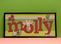 ~letmeinkaboutit: Whatever Wednesday - Molly Name Frame Letter A Crafts, Craft Letters, I Love My Mother, Name Frame, Cute Frames, Big Letters, Baby Girl Names, Mean Girls, Our Kids