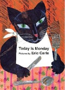 Today is Monday  Traditional Words and Tune  Illustrated by Eric Carle  (This book features printed sheet music and printed lyrics) - More info here: http://singbookswithemily.wordpress.com/2010/04/30/today-is-monday-a-singable-book/