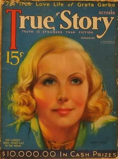 True Story Magazine with Greta Garbo 1933// My older sister must have gotten this, I found a stack of them in a closet and sat and read them in secret.