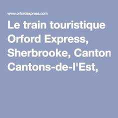 Le train touristique Orford Express, Sherbrooke, Cantons-de-l'Est,