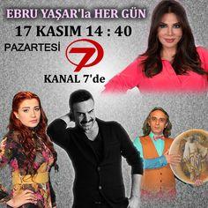 Ebru Yaşar'la Her Gün  17 KASIM 2014 PAZARTESİ 14:40'da Kanal 7 Ekranlarında! Movies, Movie Posters, Films, Film Poster, Cinema, Movie, Film, Movie Quotes, Movie Theater