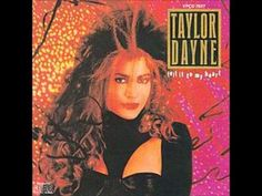 I'll Always Love You ~ Taylor Dayne   * this is the one I remember her for  ~