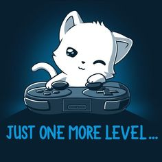 Just one more level t-shirt teeturtle cat art, anime animals, funny animals Cute Animal Drawings, Kawaii Drawings, Cute Drawings, Chat Kawaii, Kawaii Cat, Anime Animals, Funny Animals, Cute Animals, Cute Animal Quotes