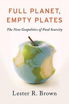 Full Planet, Empty Plates: The New Geopolitics of Food Sc... https://www.amazon.com/dp/0393344150/ref=cm_sw_r_pi_dp_U_x_ZOXxAbGYN7KD4