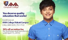 Our aim is to provide quality education that works, that is why 97% of AMA graduates get hired within 1 year after graduation! Get 50% off on tuition fee when you enroll at AMA Makati until April 15, 2015! Courses Offered: BS Computer Engineering BS Electronics and Communications Engineering BS Computer Science BS Information Technology BS Accountancy BS Business Administration AB Mass Communications BS Psychology Bachelor of Elementary Education Bachelor of Secondary Education Like AMA…