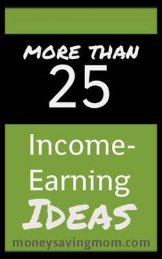 Want to increase your income? Check out this list of 25 Income-Earning Suggestions for lots of great ideas! Making Money, Making Money Ideas, Making Money Online